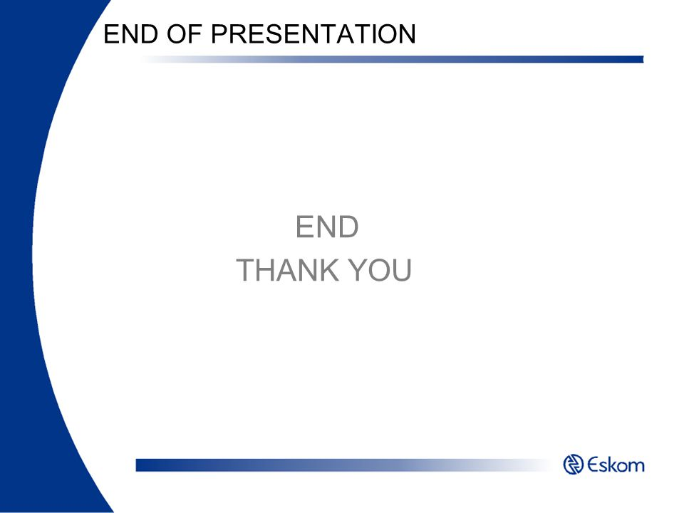 END OF PRESENTATION END THANK YOU
