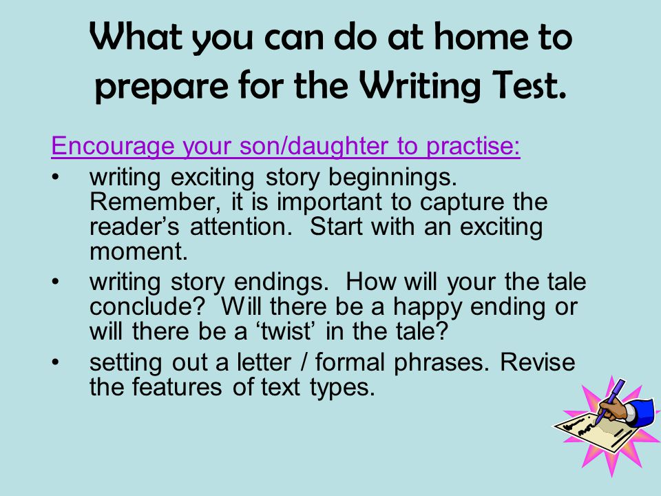 What you can do at home to prepare for the Writing Test.