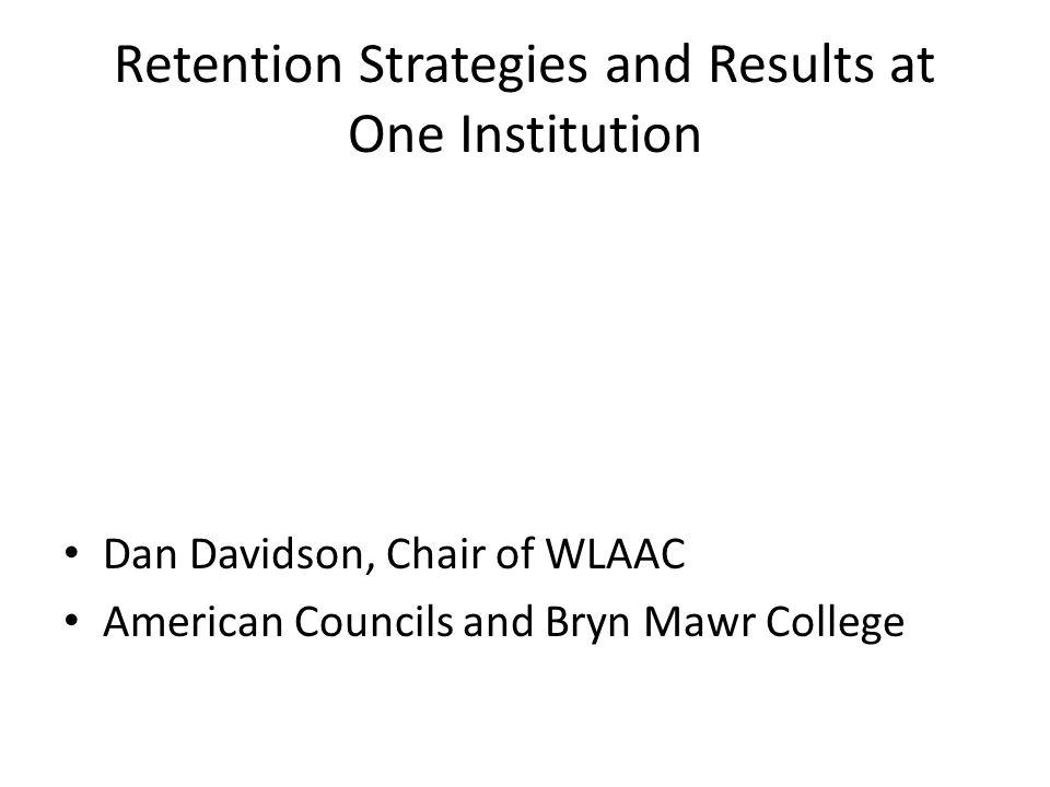 Current Retention Rates at Bryn Mawr and Haverford Colleges: Faculty Perspective Year 2005 returned in spring graduated % All students92.1%81.6 (4yrs); 87.3 (6) Pell Grant Recipients Only 82.9 (4yrs); 86.9 (6) No federal loans or grants 76.5% (4yrs); 81.1(6) African-American 93.3% 84.0% (4yrs); 87.7 (6) Latina 91.1% 72.6% (4yrs); 76.4 (6) International 92.6% 83.7% (4yrs); 89.3%
