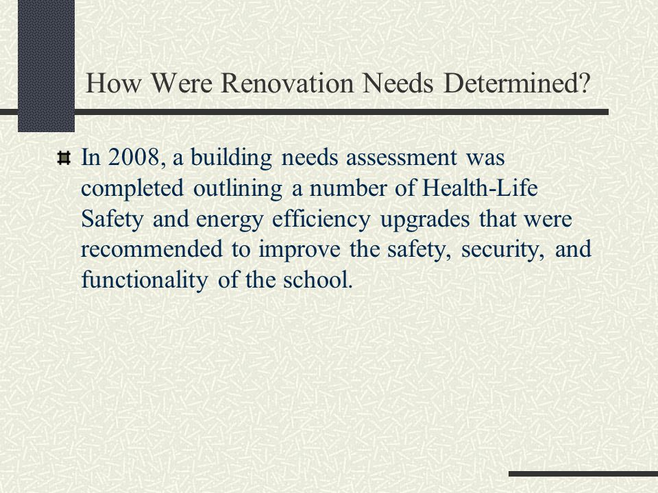 How Were Renovation Needs Determined.