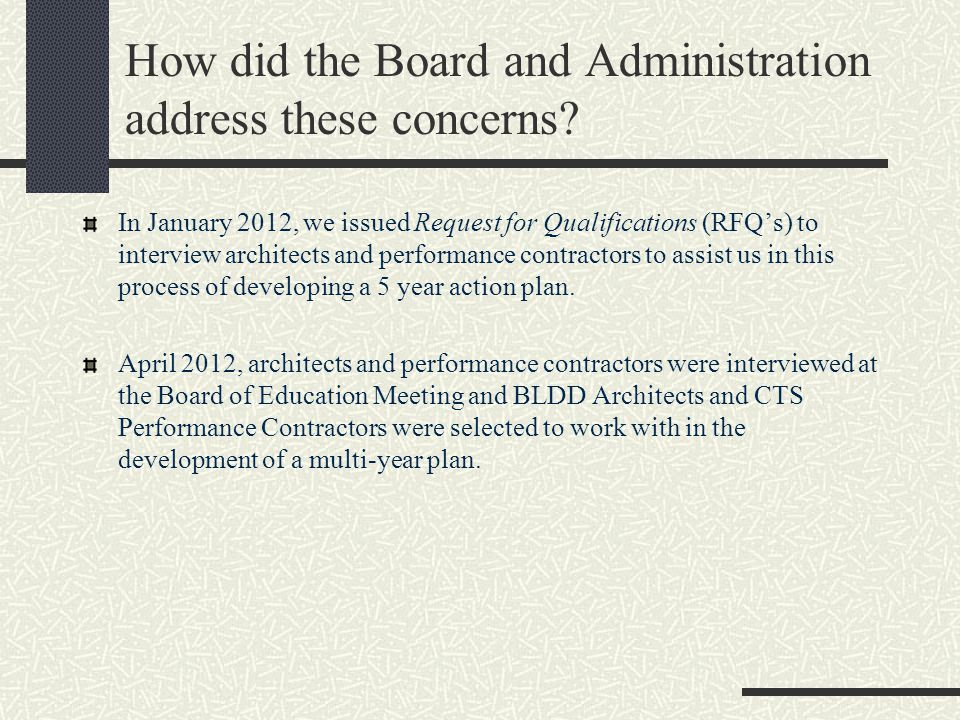 How did the Board and Administration address these concerns? In January 2012, we issued Request for Qualifications (RFQs) to interview architects and