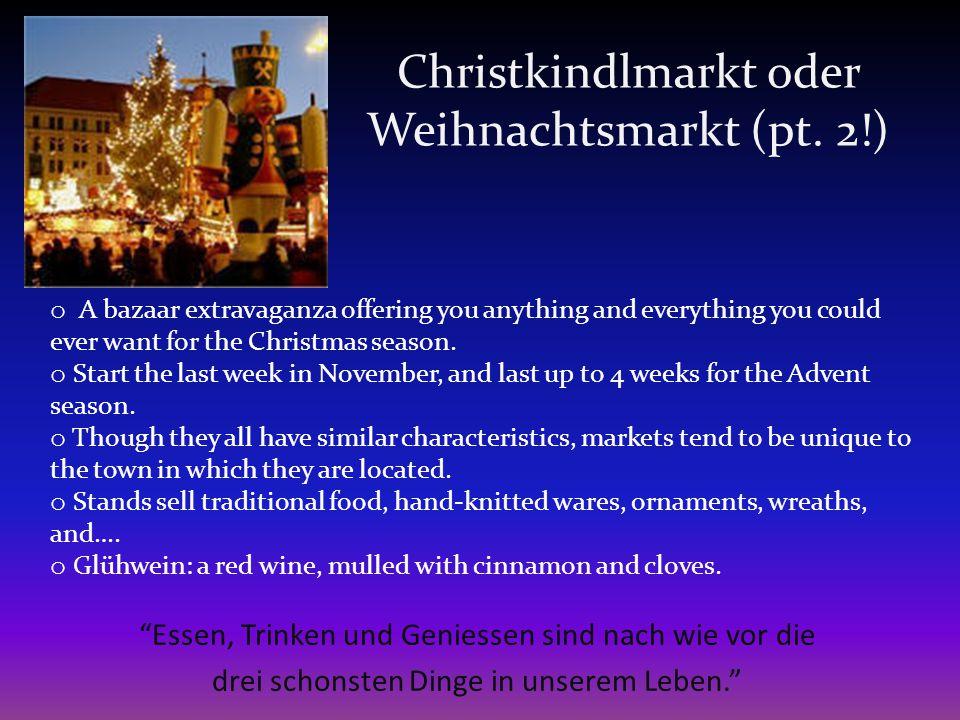 Christkindlmarkt oder Weihnachtsmarkt 1)St. Nikoluaus comes on 6.
