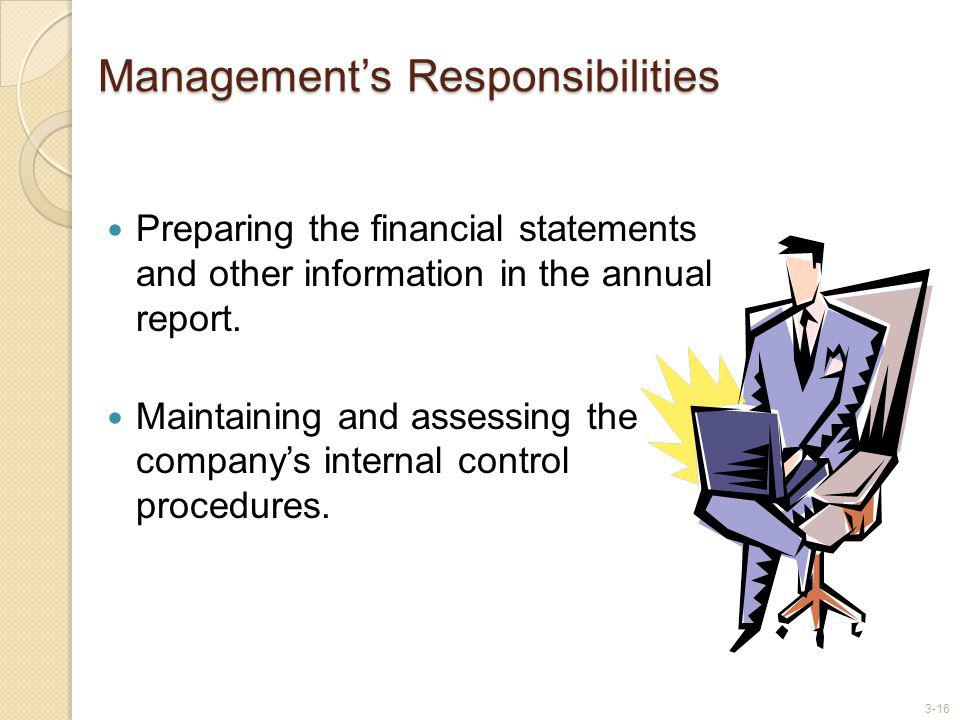 3-16 Managements Responsibilities Preparing the financial statements and other information in the annual report.