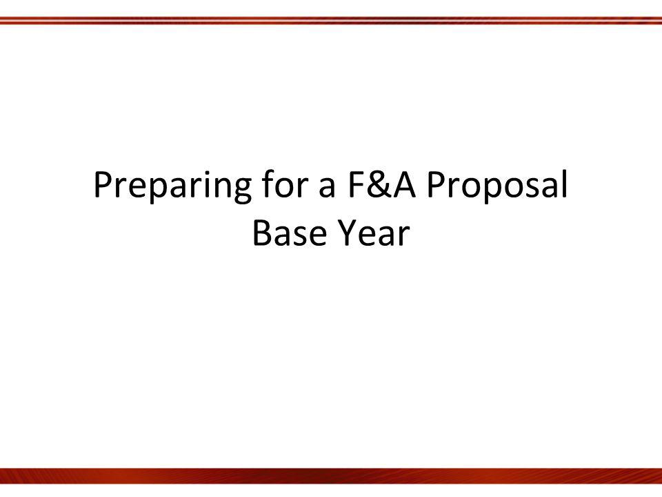 Preparing for a F&A Proposal Base Year