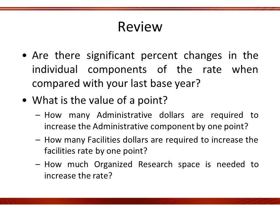 Review Are there significant percent changes in the individual components of the rate when compared with your last base year.