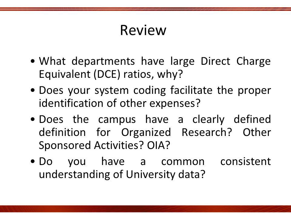 Review What departments have large Direct Charge Equivalent (DCE) ratios, why.