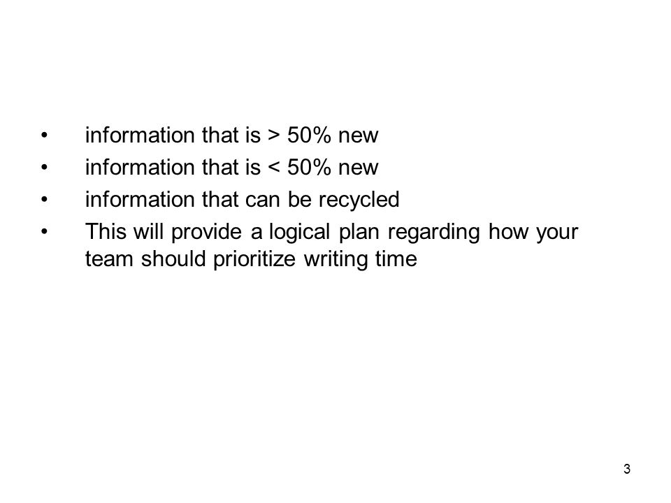 3 information that is > 50% new information that is < 50% new information that can be recycled This will provide a logical plan regarding how your tea