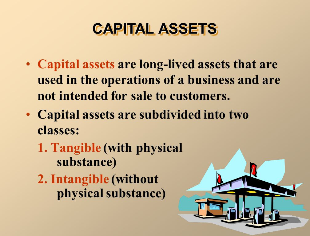 Capital assets are long-lived assets that are used in the operations of a business and are not intended for sale to customers. Capital assets are subd