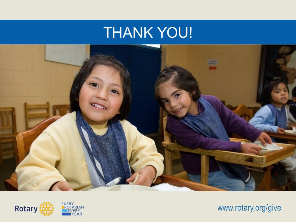 Doing Good in the World | 17 THANK YOU! www.rotary.org/give