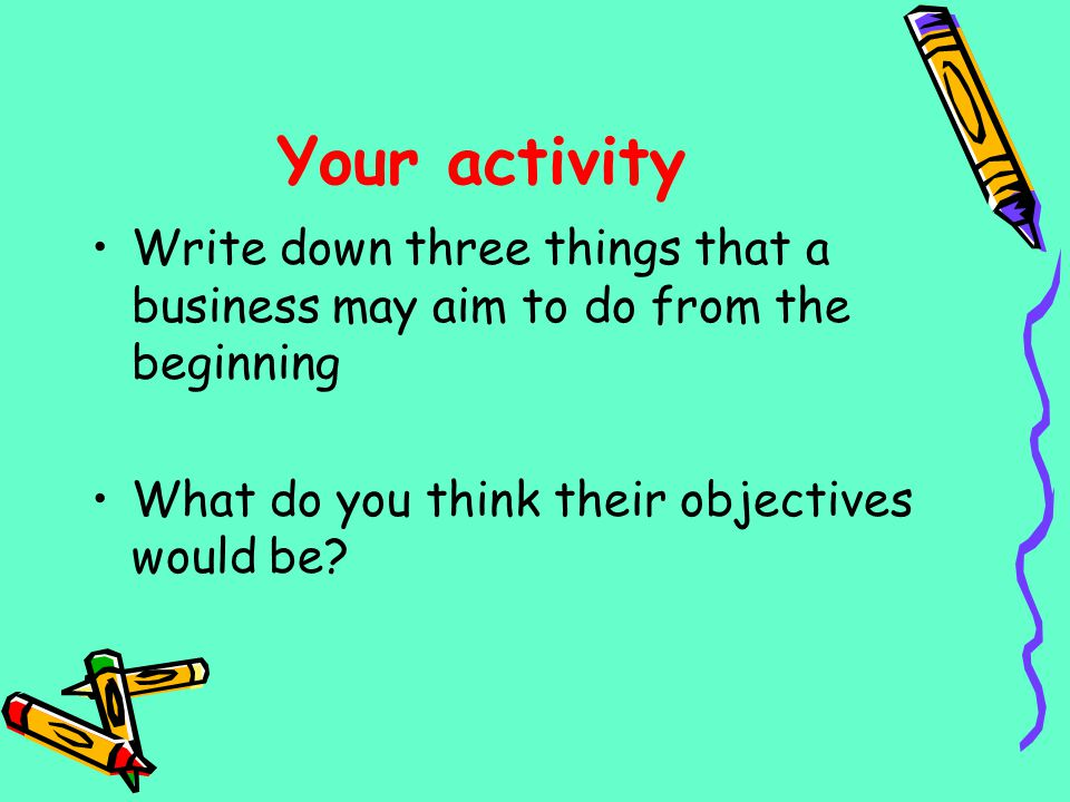 Objectives W.A.L.T: Examine the different factors of production and how they affect a business Relate the factors of production to a particular business situation W.I.L.F: Your thoughts and opinions based on these topics and how they would relate them to a particular business scenario