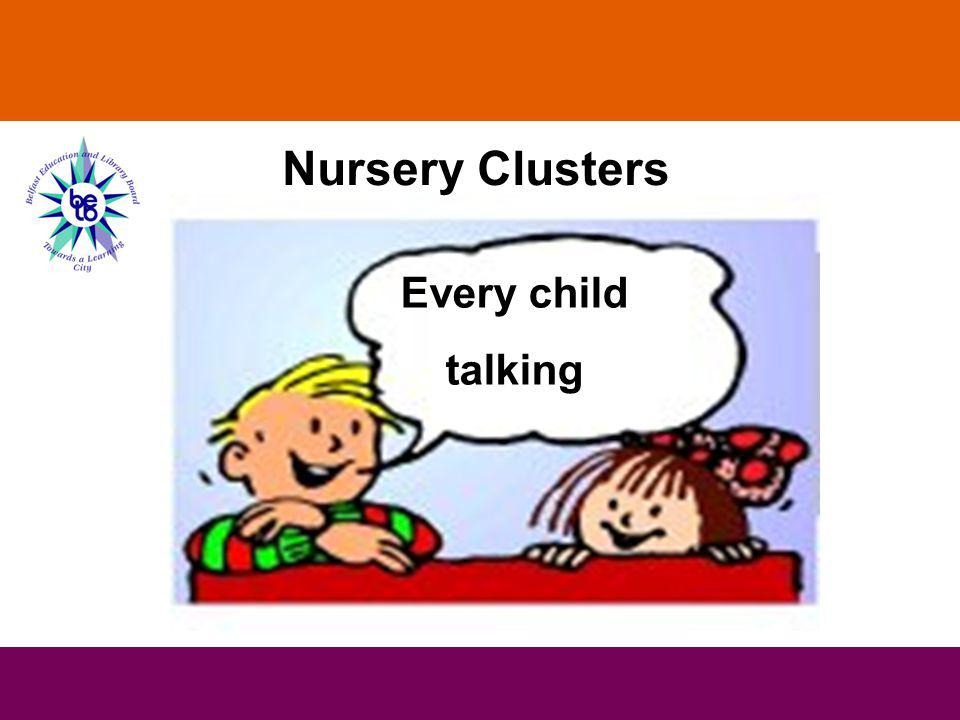 Every child talking Nursery Clusters