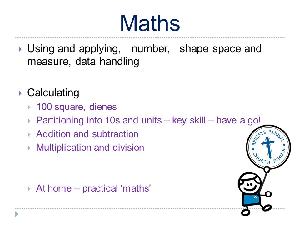 Maths Using and applying, number, shape space and measure, data handling Calculating 100 square, dienes Partitioning into 10s and units – key skill –