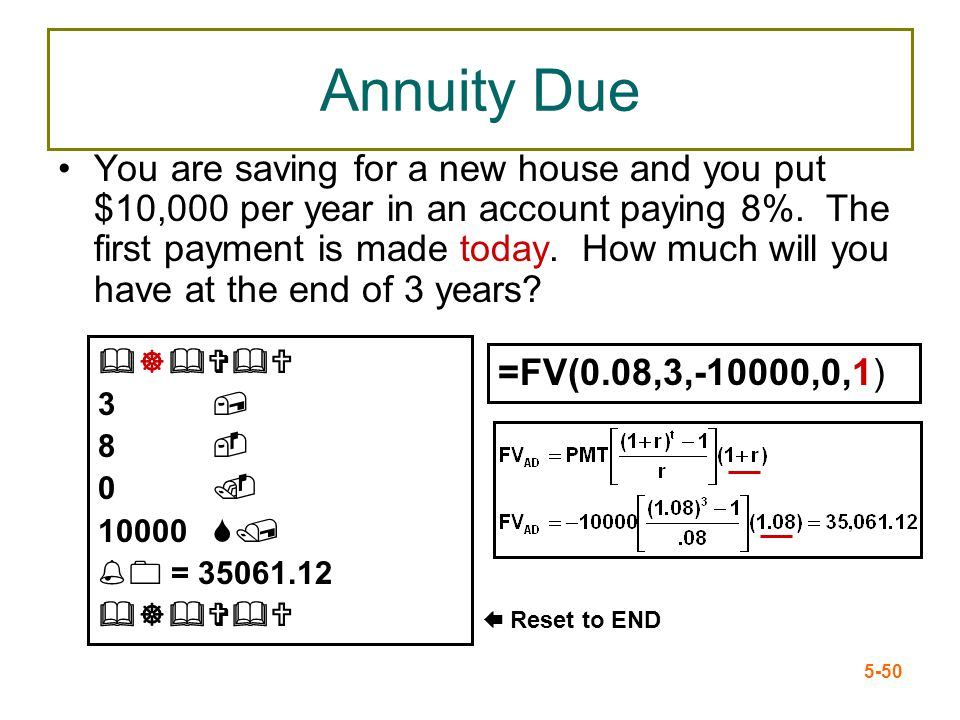 5-50 Annuity Due You are saving for a new house and you put $10,000 per year in an account paying 8%. The first payment is made today. How much will y