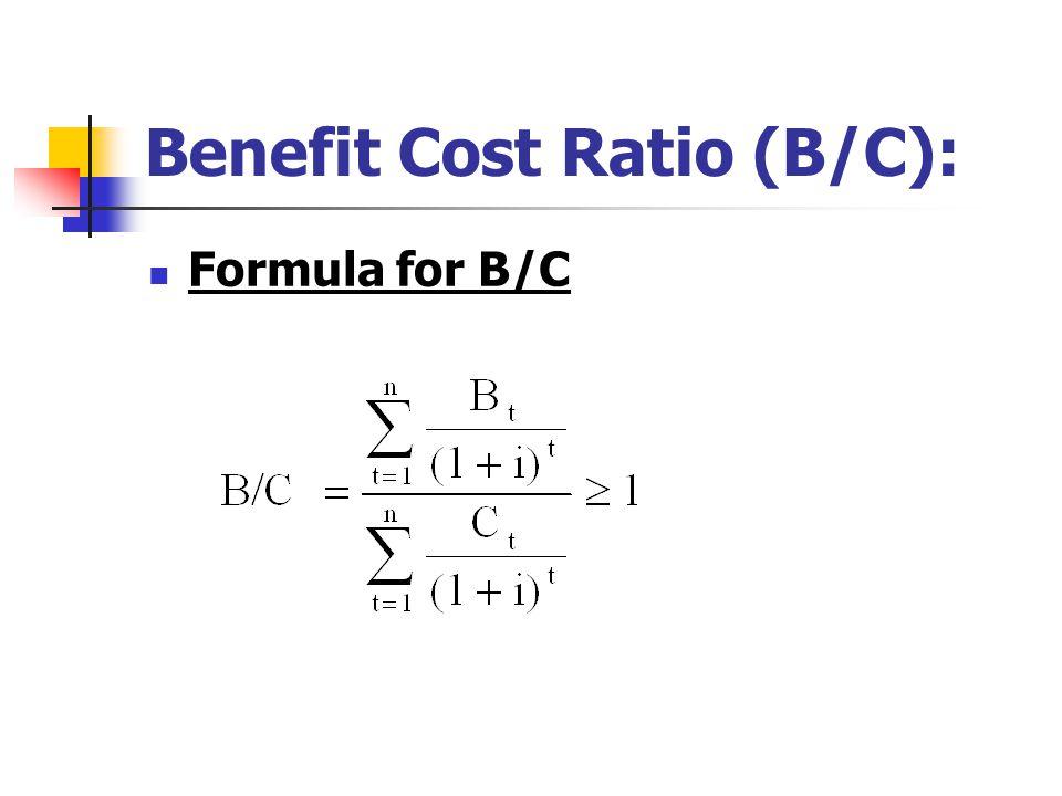 Benefit Cost Ratio (B/C): Formula for B/C