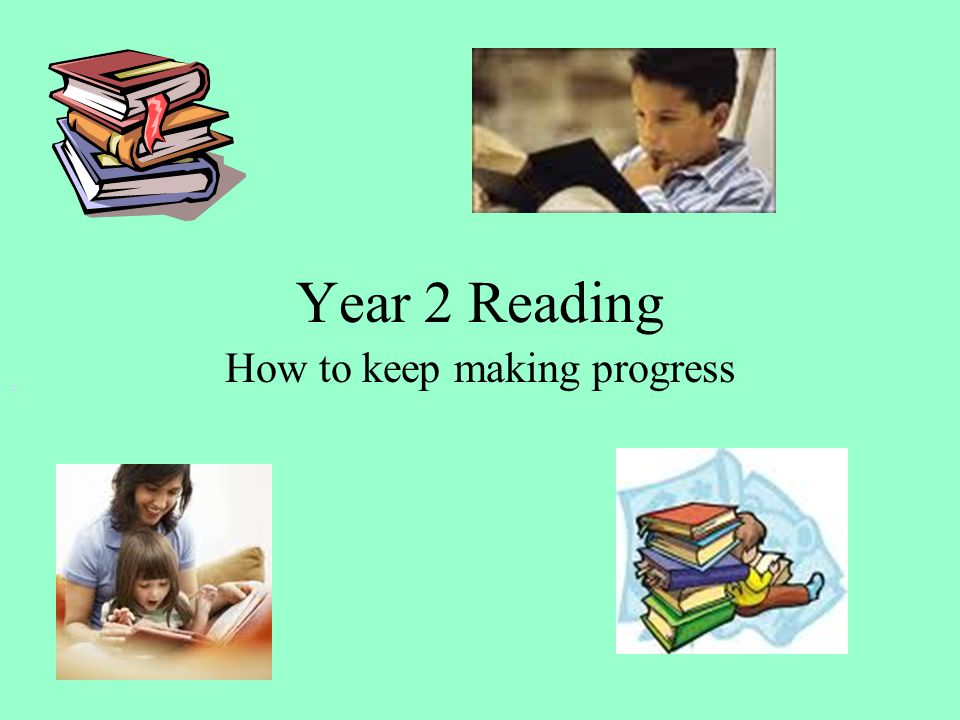 Year 2 Reading How to keep making progress