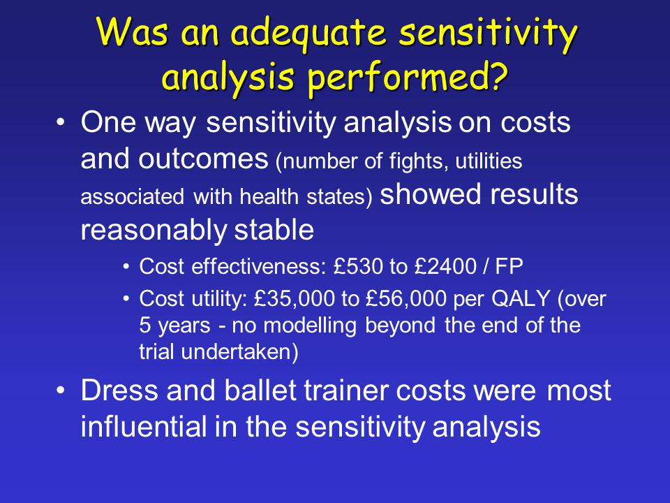 Was an adequate sensitivity analysis performed.