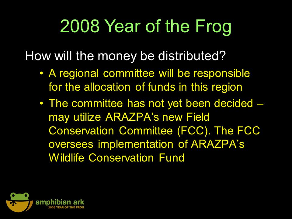 2008 Year of the Frog How will the money be distributed.
