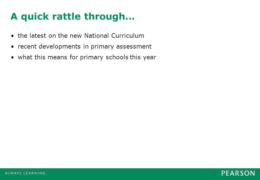 The story continues October 2013 Consultation period closes June 2016 New, harder SATs begin .