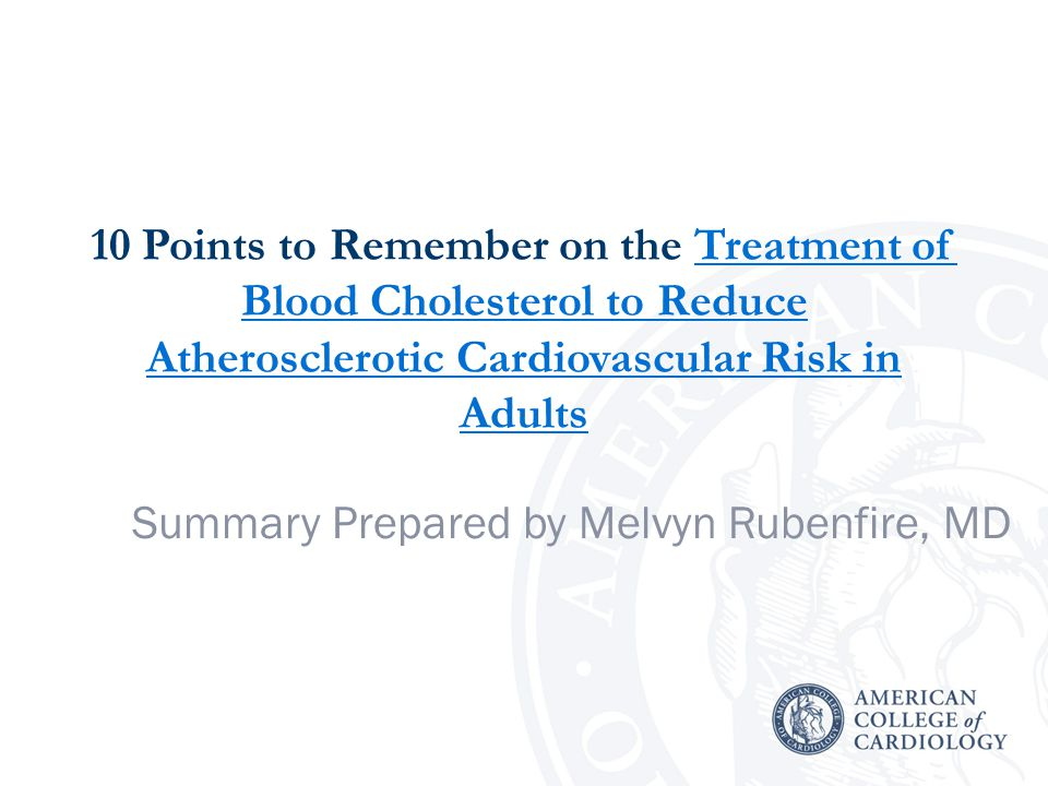 10 Points to Remember on the Treatment of Blood Cholesterol to Reduce Atherosclerotic Cardiovascular Risk in AdultsTreatment of Blood Cholesterol to R