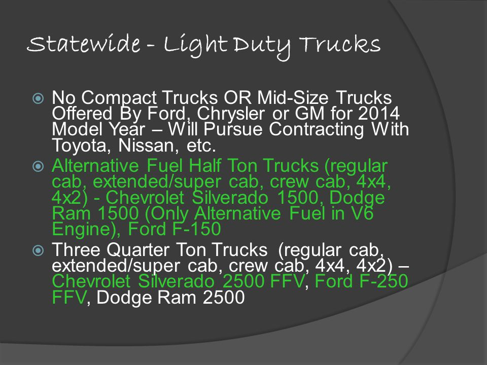 Statewide - Light Duty Trucks No Compact Trucks OR Mid-Size Trucks Offered By Ford, Chrysler or GM for 2014 Model Year – Will Pursue Contracting With Toyota, Nissan, etc.