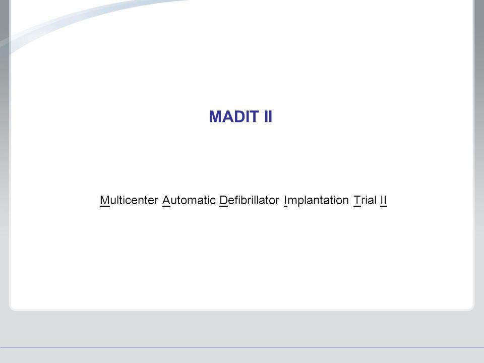 MADIT II Multicenter Automatic Defibrillator Implantation Trial II