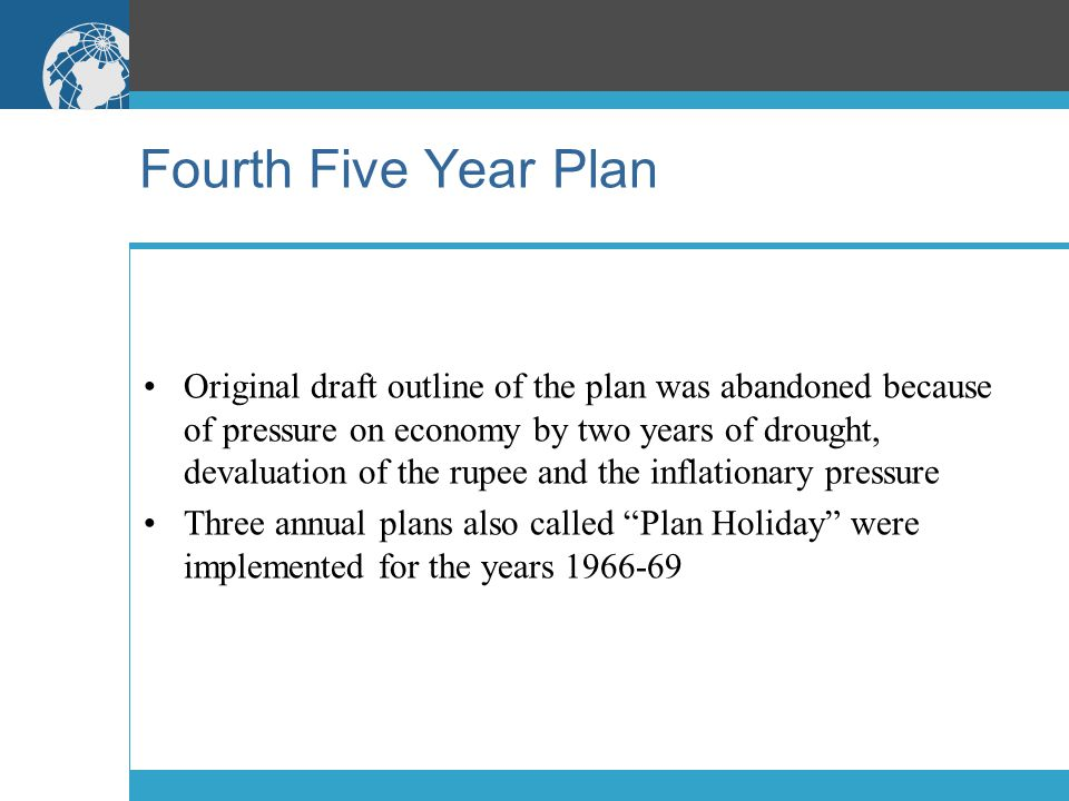 Fourth Five Year Plan Original draft outline of the plan was abandoned because of pressure on economy by two years of drought, devaluation of the rupe