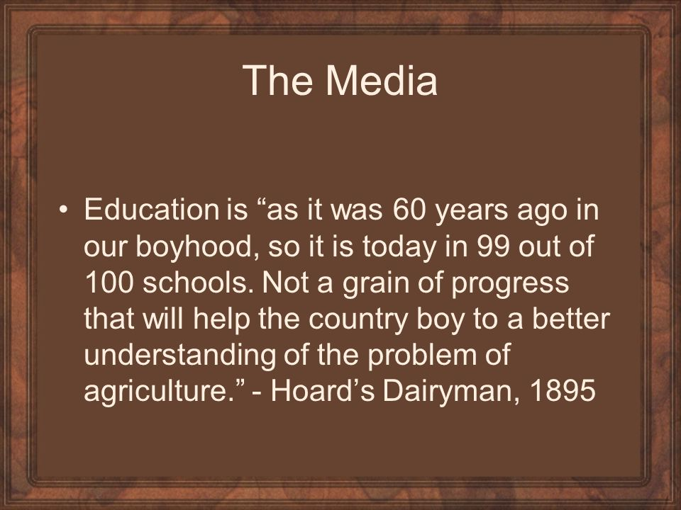 The Media Education is as it was 60 years ago in our boyhood, so it is today in 99 out of 100 schools.
