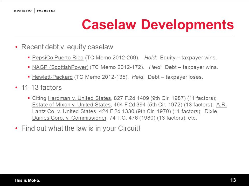 This is MoFo. 13 Caselaw Developments Recent debt v.