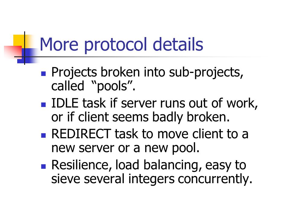 More protocol details Projects broken into sub-projects, called pools.