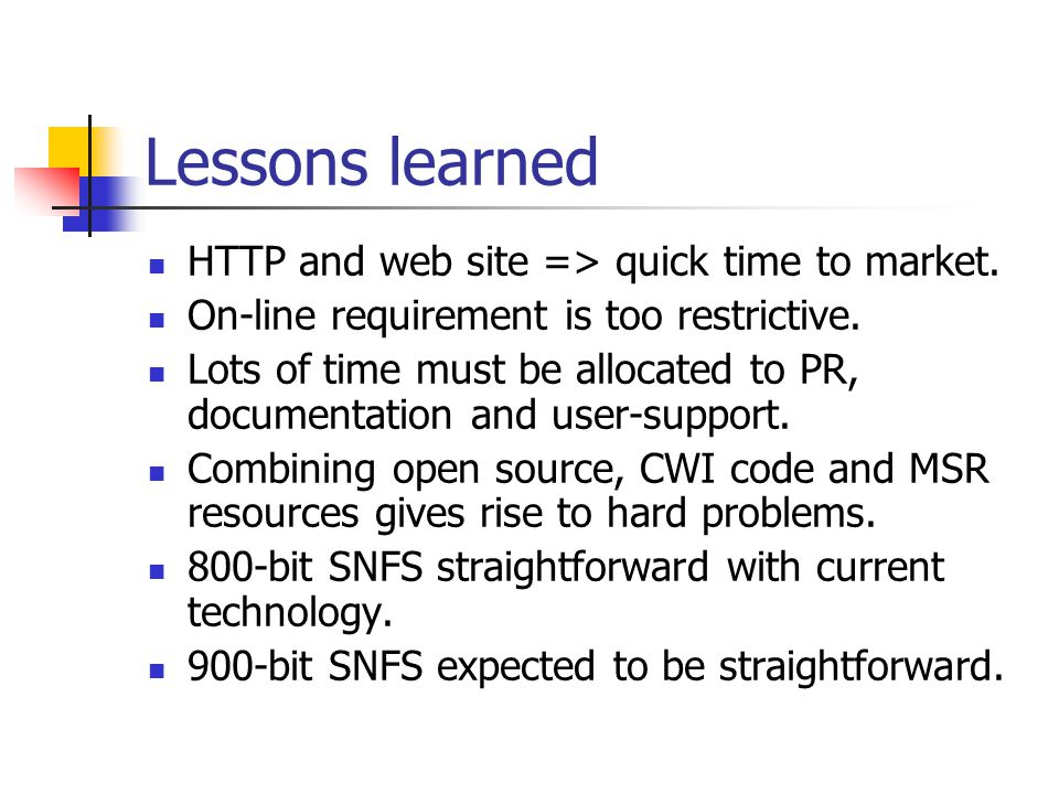 Lessons learned HTTP and web site => quick time to market.