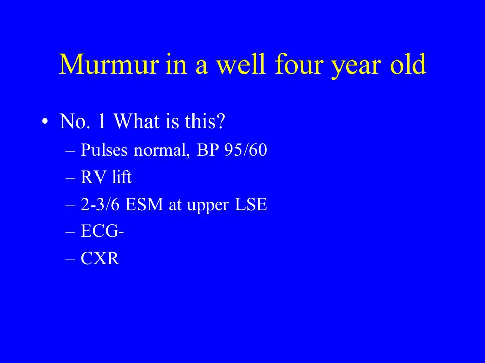 Murmur in a well four year old No.1 What is this.