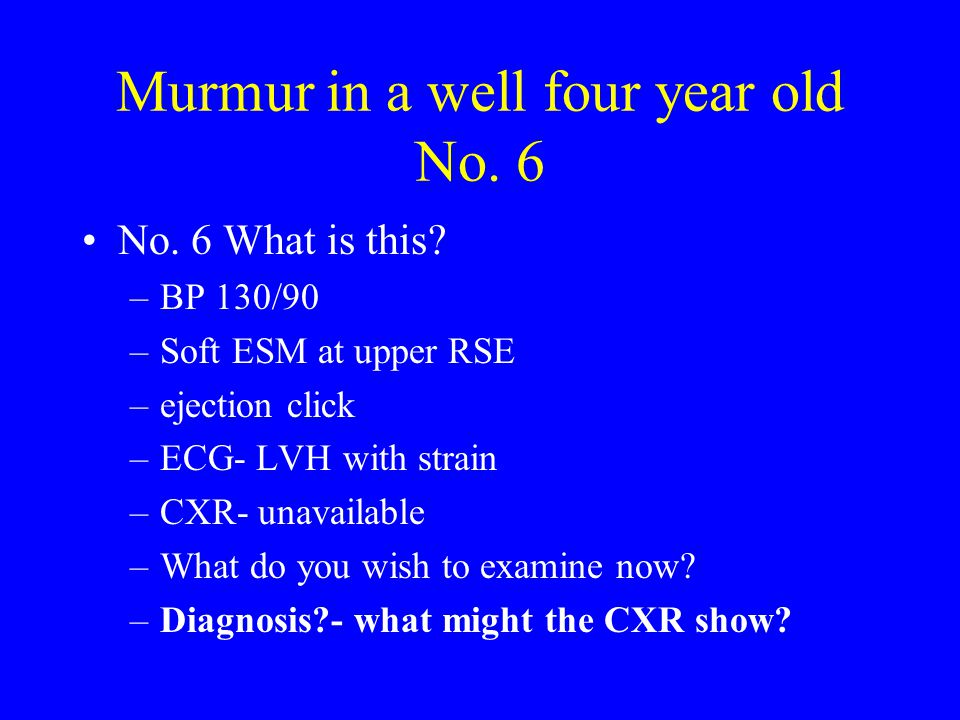 Murmur in a well four year old No.6 No. 6 What is this.