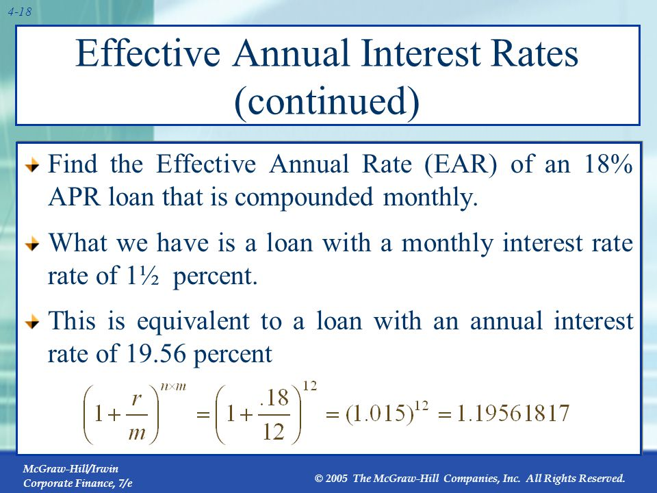 McGraw-Hill/Irwin Corporate Finance, 7/e © 2005 The McGraw-Hill Companies, Inc. All Rights Reserved. 4-18 Effective Annual Interest Rates (continued)