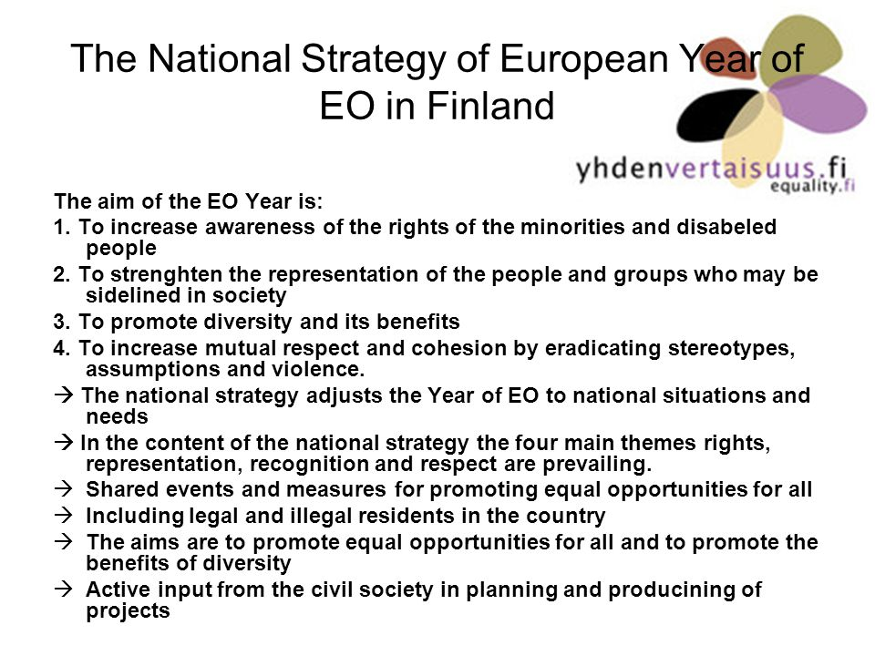 The National Strategy of European Year of EO in Finland The aim of the EO Year is: 1.