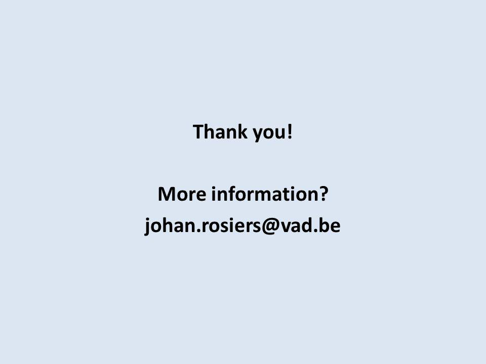 Thank you! More information johan.rosiers@vad.be