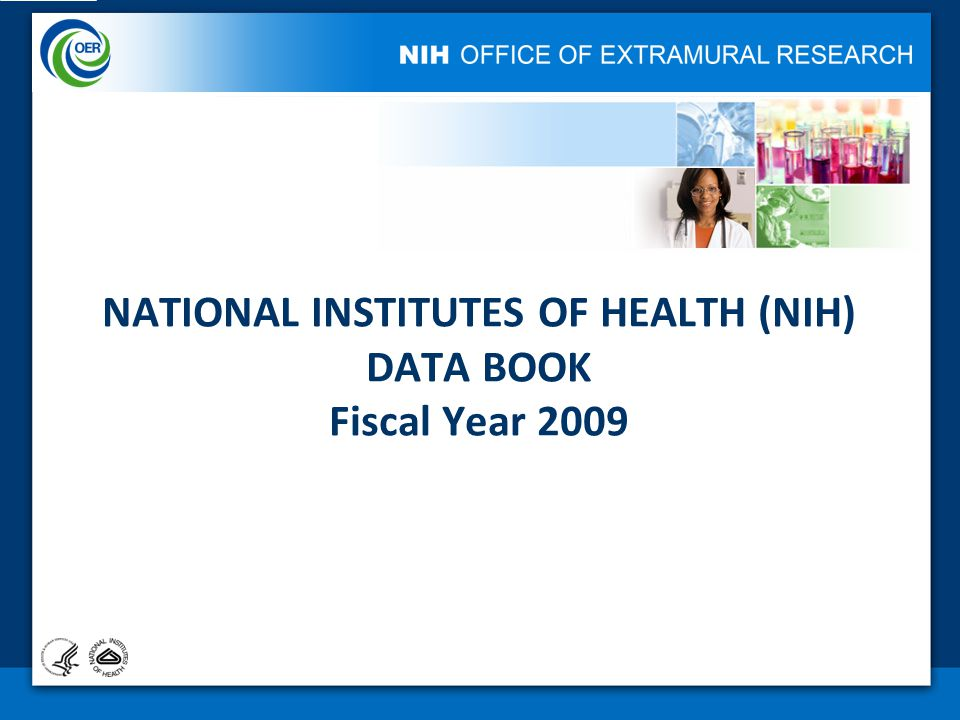 NATIONAL INSTITUTES OF HEALTH (NIH) DATA BOOK Fiscal Year 2009