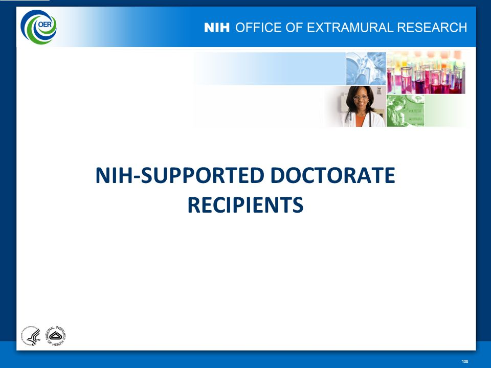NIH-SUPPORTED DOCTORATE RECIPIENTS 108