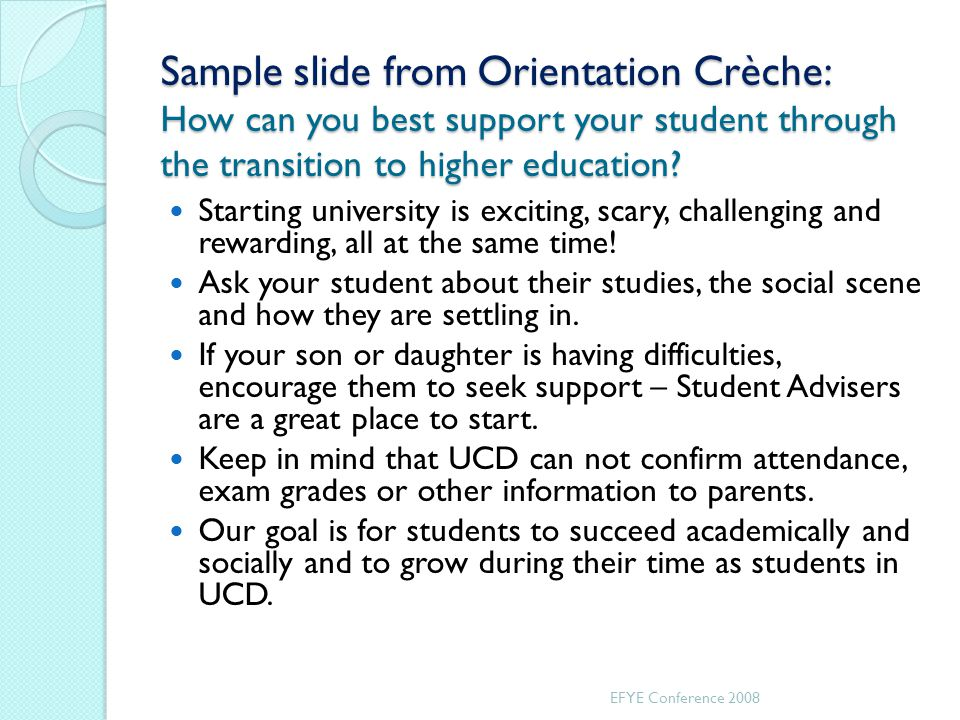 Sample slide from Orientation Crèche: How can you best support your student through the transition to higher education.