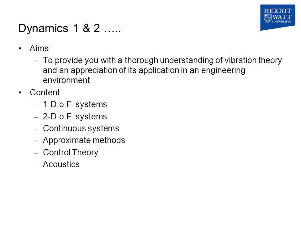 Dynamics 1 & 2 …..