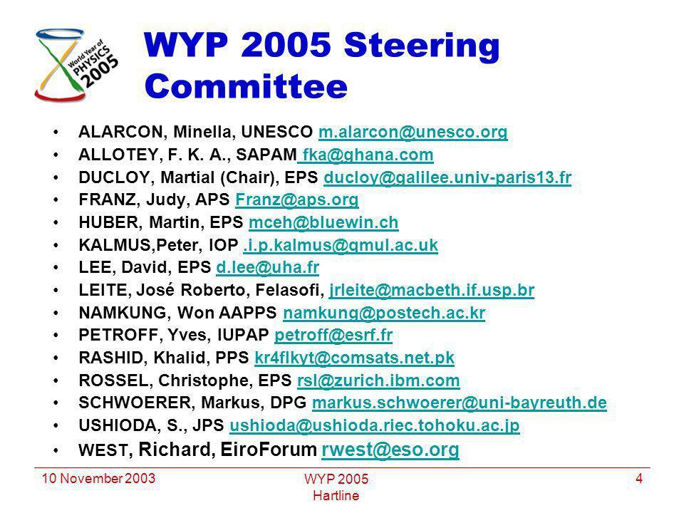 10 November 2003 WYP 2005 Hartline 4 WYP 2005 Steering Committee ALARCON, Minella, UNESCO m.alarcon@unesco.orgm.alarcon@unesco.org ALLOTEY, F.