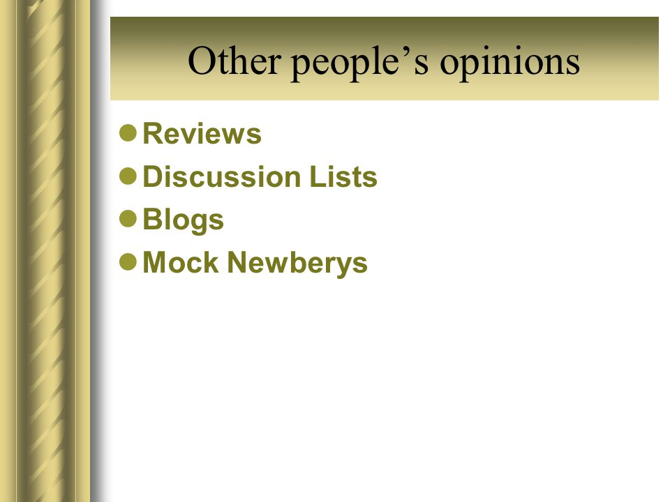 Other peoples opinions Reviews Discussion Lists Blogs Mock Newberys