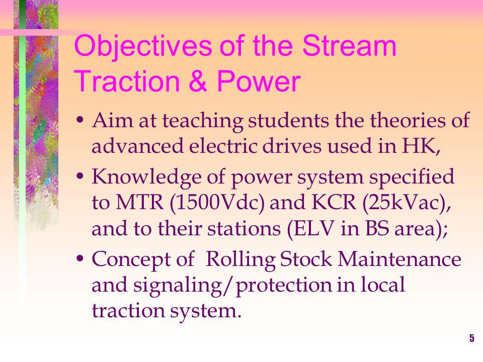 6 Modules in Traction & Power There will be 7 modules related to this stream spanned in years 2 and 3.