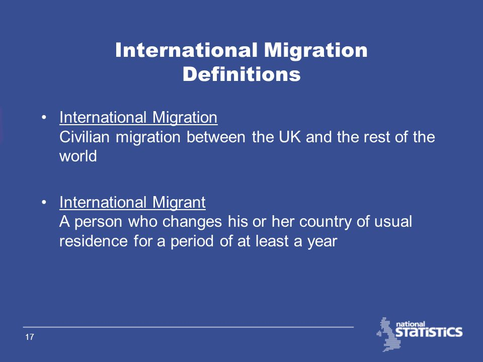 16 Internal Migration Sources 2 Combining the two sources: Estimate moves between former health authorities for those aged one and over, from both sources Derive scaling factors to apply to patient register data Derive estimates for under-1s from estimates for one year-olds