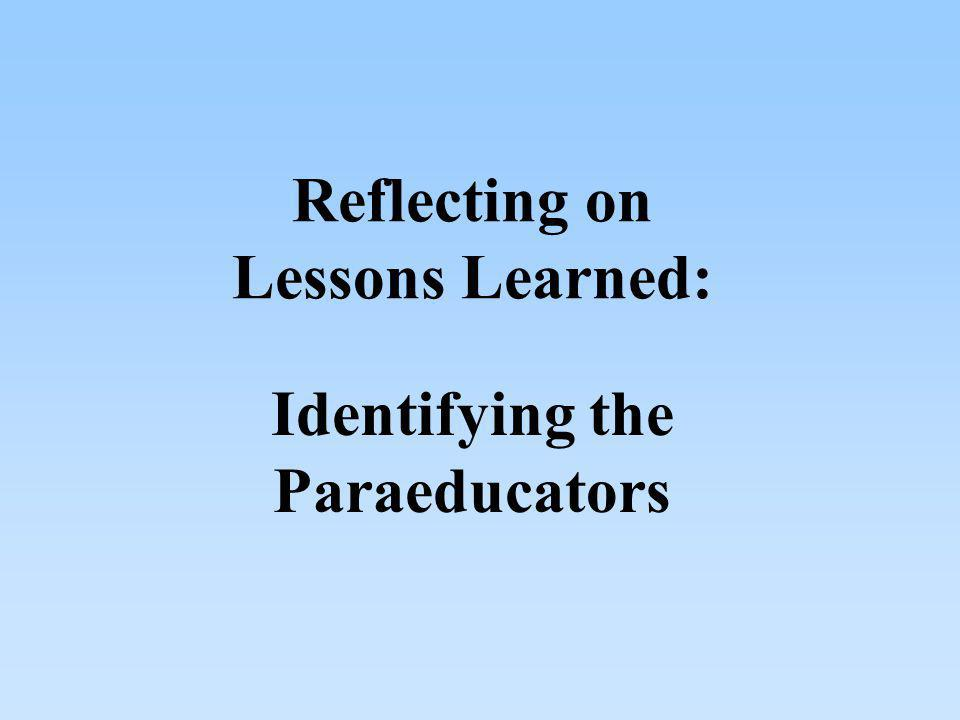 Reflecting on Lessons Learned: Identifying the Paraeducators