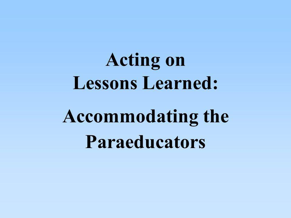 Acting on Lessons Learned: Accommodating the Paraeducators