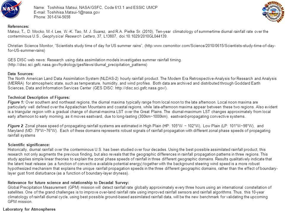 Name: Toshihisa Matsui, NASA/GSFC, Code 613.1 and ESSIC UMCP E-mail: Toshihisa.Matsui-1@nasa.gov Phone: 301-614-5658 References: Matsui, T., D.