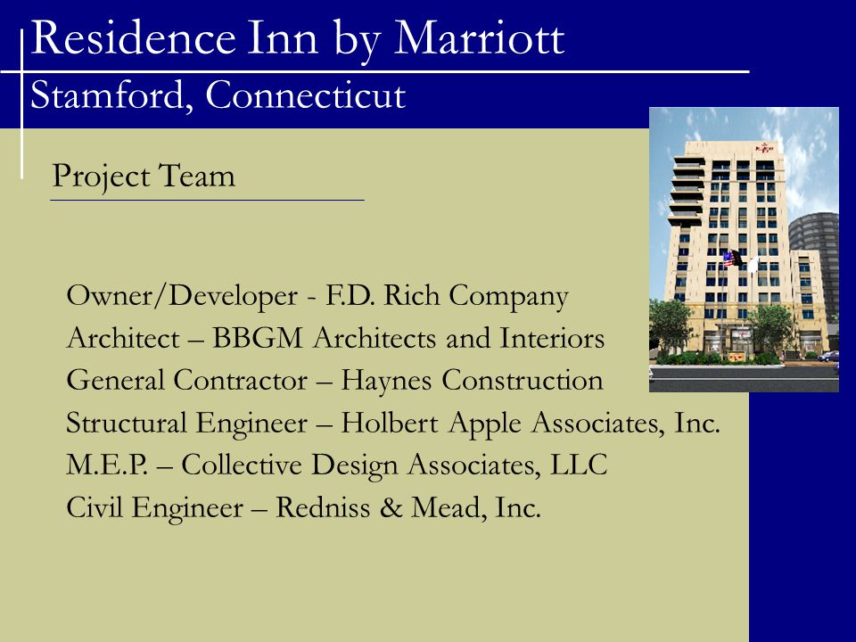 Residence Inn by Marriott Stamford, Connecticut Project Team Owner/Developer - F.D.