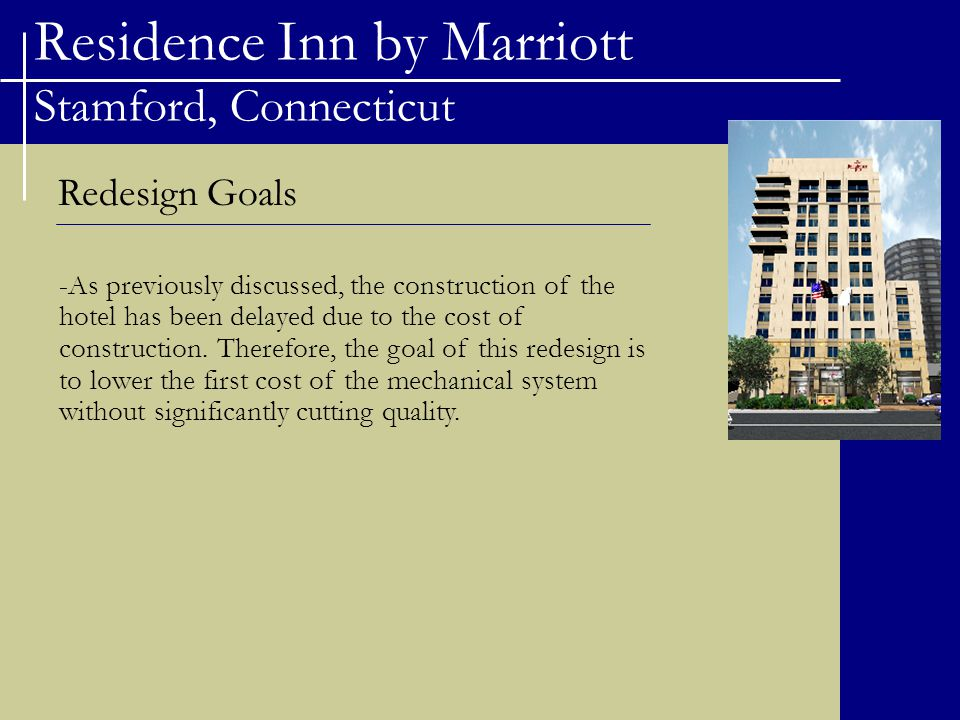 Residence Inn by Marriott Stamford, Connecticut Redesign Goals -As previously discussed, the construction of the hotel has been delayed due to the cost of construction.