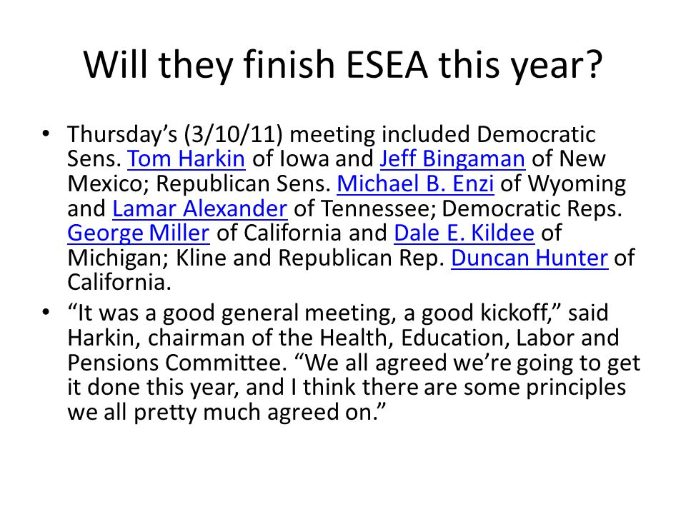 Will they finish ESEA this year? Thursdays (3/10/11) meeting included Democratic Sens. Tom Harkin of Iowa and Jeff Bingaman of New Mexico; Republican