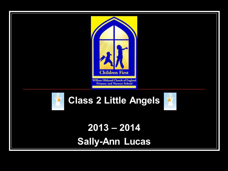 Class 2 Little Angels 2013 – 2014 Sally-Ann Lucas